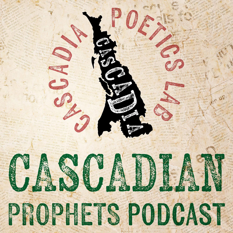 Cascadian Prophets Podcast